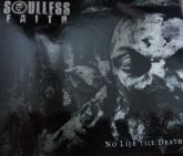 SOULLESS FAITH - No Life Till Death (CD)