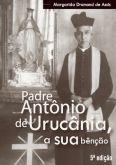 Padre Antônio de Urucânia, A Sua Bênção