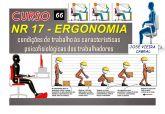 66. NR 17 - ERGONOMIA às características psicofisiológicas dos trabalhadores