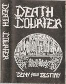 DEATH COURIER - Deny Your Destiny - CASSETE  (Demo 1989)