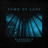 TOMB OF LOVE  - Necropolis