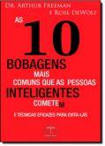 As 10 Bobagens mais Comuns que as Pessoas Inteligentes Cometem