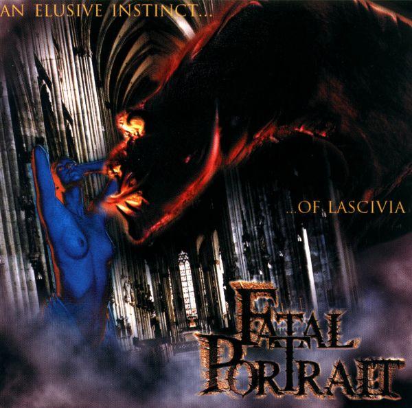 FATAL PORTRAIT - An Elusive Instinct of Lascivia