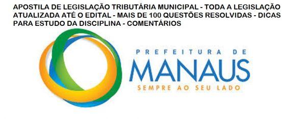 APOSTILA DE LEGISLAÇÃO TRIBUTÁRIA MUNICIPAL DE MANAUS