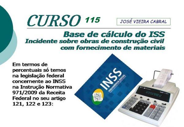 X-115. Base de cálculo ISS, incidente sobre obras de construção civil com fornecimento de materiais