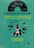 O Diálogo em Educação.