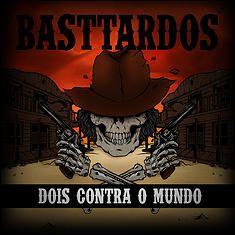 CD - Bastardos - Dois Contra O Mundo