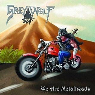 Grey Wolf - We Are Metalheads