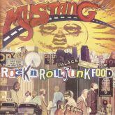 MUSTANG - Rock 'n' Roll Junkfood (CD)