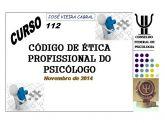 X-112.CÓDIGO DE ÉTICA PROFISSIONAL DO PSICÓLOGO