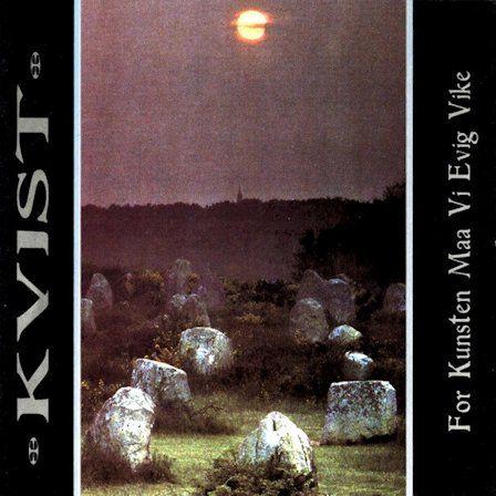Kvist - For kunsten maa vi evig vike (Cassete)