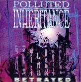 Polluted Inheritance - Betrayed