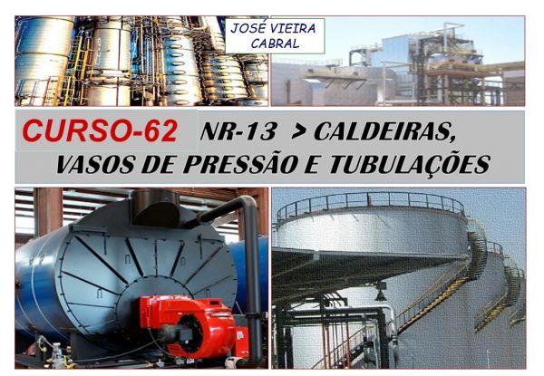 62. NR-13 CALDEIRAS, VASOS DE PRESSÃO E TUBULAÇÕES