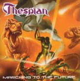 CD - Thespian ‎– Marching To The Future