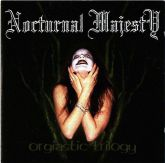 NOCTURNAL MAJESTY  Orgiastic Trilogy - CD