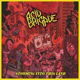 CD Acid Brigade – Storming Into This Land