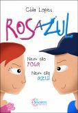 Rosazul: Nem tão Rosa, Nem tão Azul