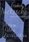 ASSIM FALOU ZARATUSTRA: Um livro para todos e para ninguém - Friedrich Nietzsche - LIVRO