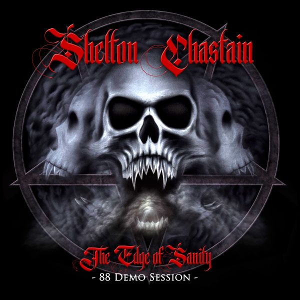 SHELTON CHASTAIN - The Edge of Sanity: 88 Demo Session (CD)