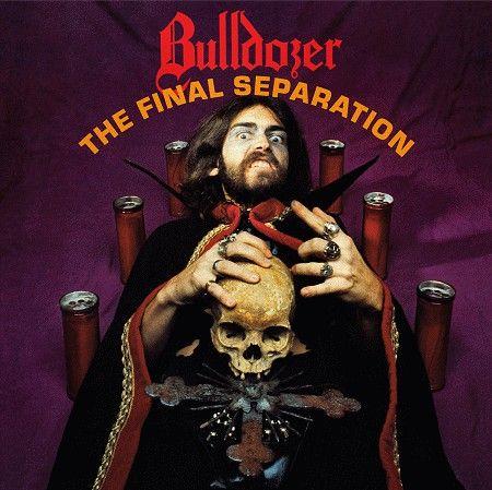 Bulldozer - The Final Separation - CD