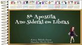 8ª Apostila: Ano Sideral em Libras - Calendário