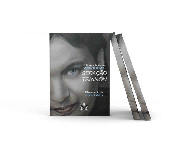 A Dramaturgia de Anamaria Nunes: Geração Trianon