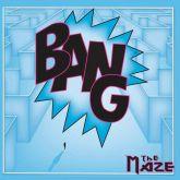BANG - THE MAZE