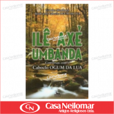 067007 - Livro Ile Axe Umbanda - Conversas com Caboclo Ogum da Lua