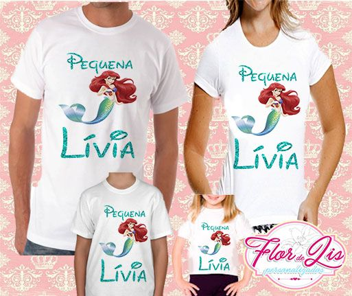 26531a755 Kit Família 4 Camisetas Pequena Sereia - Flor de Lis Personalizados