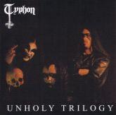TYPHON - Unholy Trilogy  + Demo