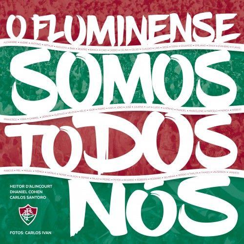 O Fluminense somos todos nós