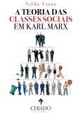 A Teoria das Classes Sociais em Karl Marx