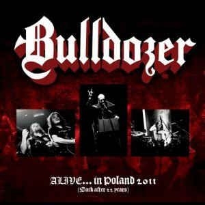 CD Bulldozer - Alive... In Poland 2011 (Back After 22 Years)