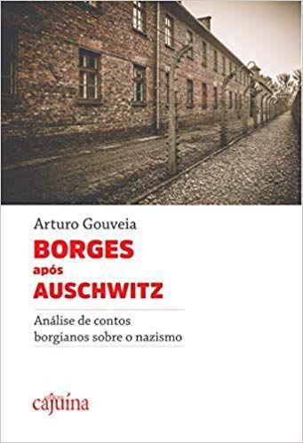 Borges após Auschwitz: análise de contos borgianos sobre o nazismo