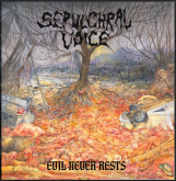 SEPULCHRAL VOICE - Evil Never Rests (CD)