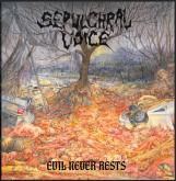 SEPULCHRAL VOICE - Evil Never Rests (CD)