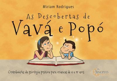 As Descobertas e Vavá e Popó. Contribuições da Psicologia Positiva para Crianças de 4 a 97 anos