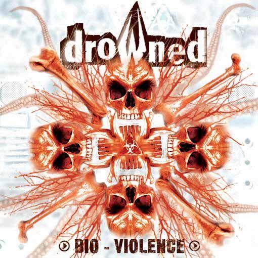 CD - Drowned – Bio - Violence