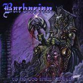 Barbarian - To no God Shall I Kneel (Importado)
