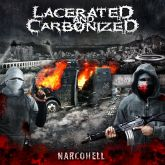 CD Lacerated and Carbonized - Narco Hell