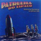 PATRULHA DO ESPAÇO - As Aventuras Rockeiras no Século XXI (CD)