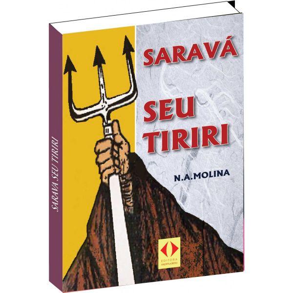 Livro Saravá seu Tiriri - Autor N.A. Molina