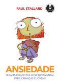 Ansiedade Terapia Cognitivo-Comportamental para Crianças e Jovens