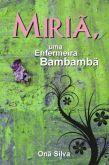 MIRIÃ, uma Enfermeira Bambambã