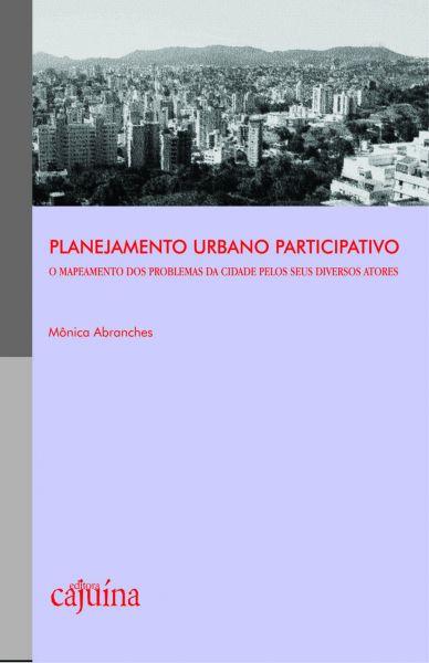 Planejamento urbano participativo: o mapeamento dos problemas da cidade pelos seus diversos atores