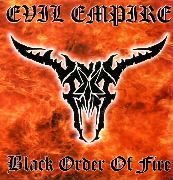 EVIL EMPIRE - Black Order of Fire - (PHI - 006)