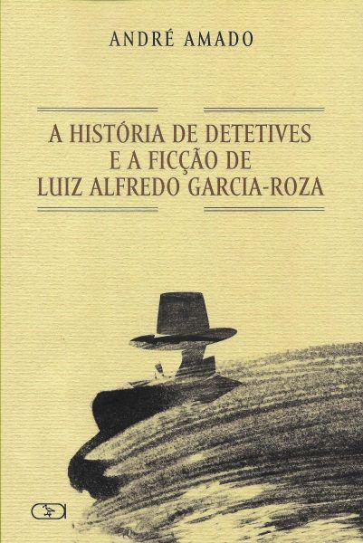 A História de Detetives e a ficção de Luiz Alfredo Garcia-Roza