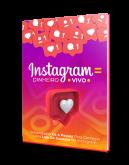 Instagram = dinheiro vivo