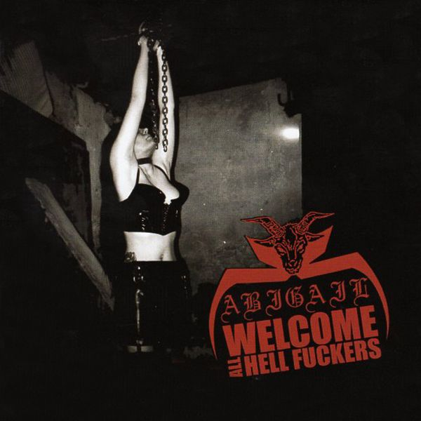 Abigail – Welcome All Hell Fuckers [CD]