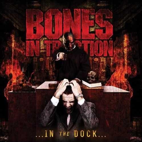 Bones in Traction - ...in the Dock...